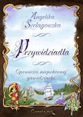 Przywidziadła. Opowieści niepoprawnej gawędziarki. - Angelika Szelągowska - ebook