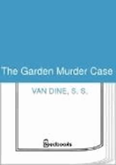 The Garden Murder Case - S. S. Van Dine - ebook