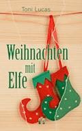 Weihnachten mit Elfe - Toni Lucas - E-Book