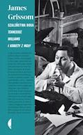 Szaleństwa Boga. Tennessee Williams i kobiety z mgły - James Grissom - ebook