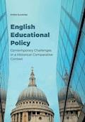 English Educational Policy. Contemporary Challenges in a Historical-Comparative Context - Arleta Suwalska - ebook