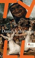 Tyll - Daniel Kehlmann - E-Book