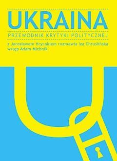 Ukraina - Jarosław Hrycak, Iza Chruślińska - ebook