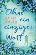Ohne ein einziges Wort - Rosie Walsh - E-Book