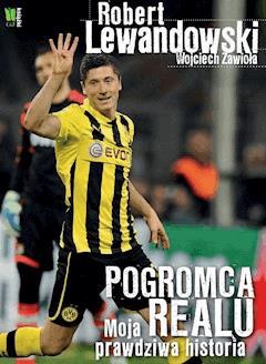 Robert Lewandowski Pogromca Realu - Robert Lewandowski - ebook