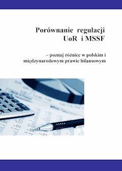 Porównanie  regulacji UoR i MSSF – poznaj różnice w polskim i międzynarodowym prawie bilansowym - dr Katarzyna Trzpioła - ebook