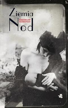 Ziemia Nod - Radosław Kobierski - ebook