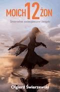 12 moich żon - Olgierd Świerzewski - ebook