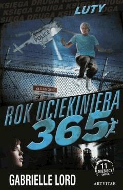 Rok uciekiniera 365. Luty - Gabrielle Lord - ebook