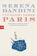 Uns bleibt immer Paris - Serena Dandini - E-Book