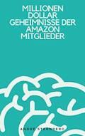 Millionen Dollar Geheimnisse der Amazon Mitglieder - Andre Sternberg - E-Book