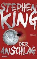Der Anschlag - Stephen King - E-Book