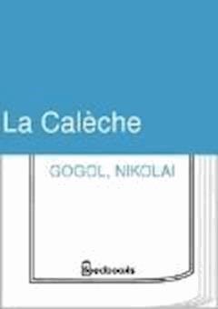 La Caleche - Nikolai Gogol - ebook