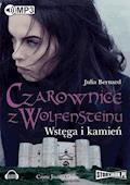 Czarownice z Wolfensteinu - tom 2 - Wstęga i kamień - Julia Bernard - audiobook