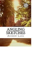 Angling Sketches - Andrew Lang - ebook