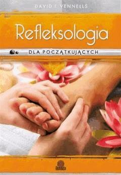 Refleksologia dla początkujących - David F. Vennells - ebook