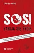 SOS! Zabija się życie… ale Życie zwycięży! - Daniel-Ange - ebook