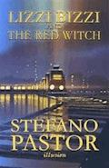 Lizzi Bizzi and the Red Witch - Stefano Pastor - ebook