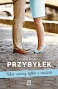 Takie rzeczy tylko z mężem - Agata Przybyłek - ebook