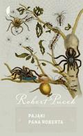 Pająki pana Roberta - Robert Pucek - ebook