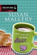 Wer zuerst kommt, küsst zuerst - SUSAN MALLERY - E-Book + Hörbüch