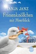 Friesenknöllchen mit Meerblick - Tanja Janz - E-Book
