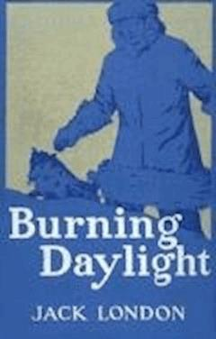 Burning Daylight - Jack London - ebook