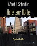 Hotel zur Höhle - Alfred J. Schindler - E-Book