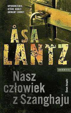 Nasz człowiek z Szanghaju - Asa Lantz - ebook