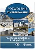 Pozwolenie zintegrowane Procedura uzyskania krok po kroku - Agnieszka Bisiorek, Przemysław Dąbrowski, Dorota Rosłoń - ebook