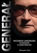 Generał.Wojciech Jaruzelski w rozmowie z Janem Osieckim - Jan Osiecki - ebook