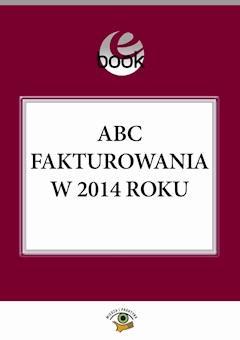 ABC fakturowania w 2014 roku - Rafał Kuciński - ebook