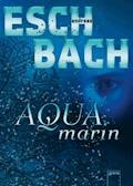 Aquamarin - Andreas Eschbach - E-Book + Hörbüch