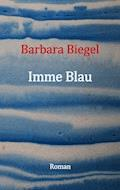 Imme Blau - Barbara Biegel - E-Book