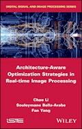 Architecture-Aware Optimization Strategies in Real-time Image Processing - Chao Li - E-Book
