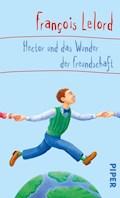 Hector und das Wunder der Freundschaft - François Lelord - E-Book