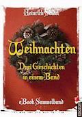 Weihnachten - Drei Geschichten in einem Band - Seidel Heinrich - E-Book