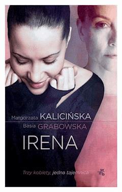Irena - Basia Grabowska, Małgorzata Kalicińska - ebook