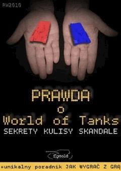 Prawda o World of Tanks. Sekrety, kulisy, skandale - flysold - ebook