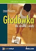 Głodówka dla zdrowia i urody - Iwona Dwojewska - audiobook