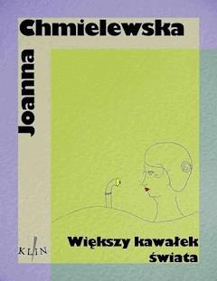 Większy kawałek świata - Joanna Chmielewska - ebook