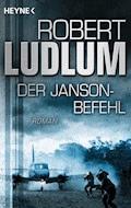 Der Janson Befehl - Robert Ludlum - E-Book