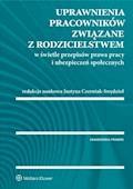 Uprawnienia pracowników związane z rodzicielstwem w świetle przepisów prawa pracy i ubezpieczeń społecznych - Justyna Czerniak-Swędzioł, Małgorzata Mędrala - ebook