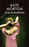 Dom w Riverton - Kate Morton - ebook