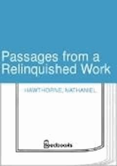 Passages from a Relinquished Work - Nathaniel Hawthorne - ebook