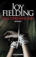 Das Verhängnis - Joy Fielding - E-Book