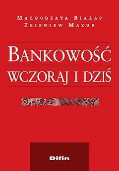 Bankowość wczoraj i dziś - Małgorzata Białas, Zbigniew Mazur - ebook