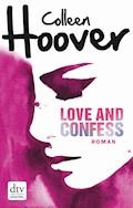 Love and Confess - Colleen Hoover - E-Book