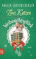 Zwei Katzen und das Weihnachtsglück - Angela Lautenschläger - E-Book