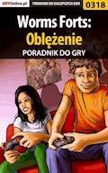 Worms Forts: Oblężenie - poradnik do gry - Łukasz Malik - ebook